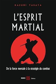 Téléchargez le livre :  L'esprit martial