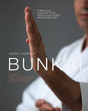 Téléchargez le livre :  BUNKAI - L'art de décoder les katas