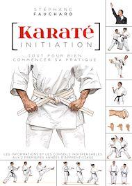 Téléchargez le livre :  Karaté initiation - Tout pour bien commencer sa pratique