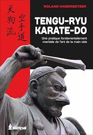 Téléchargez le livre :  Tengu-Ryu Karate-Do : Une pratique fondamentalement martiale de l'art de la main