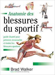 Téléchargez le livre :  Anatomie des blessures du sportif
