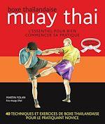Download this eBook Muay thaï : Boxe thaïlandaise - L'essentiel pour bien commencer sa pratique