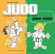 Téléchargez le livre :  Judo pour nous - Volume 2 : ceinture orange et ceinture verte