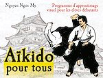 Download this eBook Aïkido pour tous - Volume 1