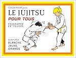 Download this eBook Jujitsu pour tous - Volume 1 : ceintures blanche, jaune et orange