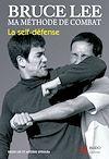 Download this eBook Bruce Lee, ma méthode de combat : La Self-défense