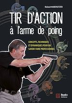 Download this eBook Tir d'action à l'arme de poing