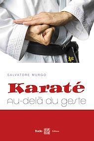 Téléchargez le livre :  Karaté : au-delà du geste