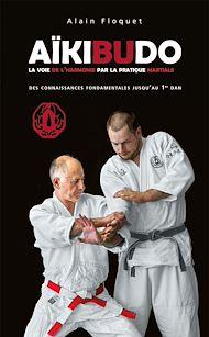 Téléchargez le livre :  Aïkibudo : La voie de l'harmonie par la pratique martiale