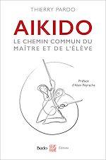 Download this eBook Aïkido - Le chemin commun du maître et de l'élève