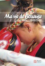 Téléchargez le livre :  Ma vie de boxeuse
