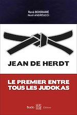 Download this eBook Jean de Herdt - Le premier entre tous les judokas