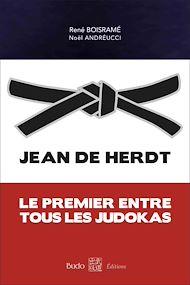 Téléchargez le livre :  Jean de Herdt - Le premier entre tous les judokas