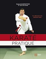Download this eBook Karaté pratique - Du débutant à la ceinture noire
