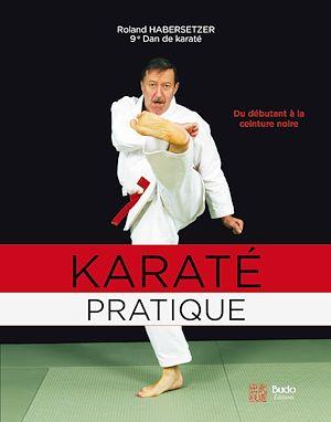 Téléchargez le livre :  Karaté pratique - Du débutant à la ceinture noire