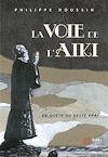 Télécharger le livre :  La voie de l'Aïki : En quête du geste vrai
