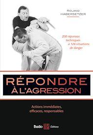 Téléchargez le livre :  Répondre à l'agression