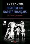 Télécharger le livre :  Histoire du karaté français 1951-1976 : les origines