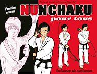 Téléchargez le livre :  Nunchaku pour tous - Tome 1 : Techniques de maniement