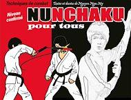 Téléchargez le livre :  Nunchaku pour tous  - Tome 2 : Techniques de combat