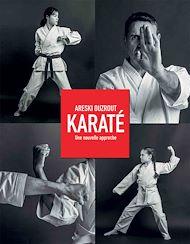 Téléchargez le livre :  Karaté nouvelle approche