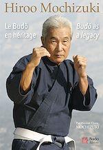 Download this eBook Hiroo Mochizuki : Le Budo en héritage