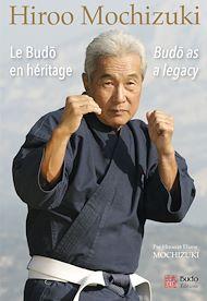 Téléchargez le livre :  Hiroo Mochizuki : Le Budo en héritage