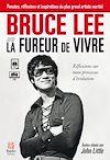 Télécharger le livre :  Bruce Lee ou la fureur de vivre : Réflexions sur mon processus d'évolution