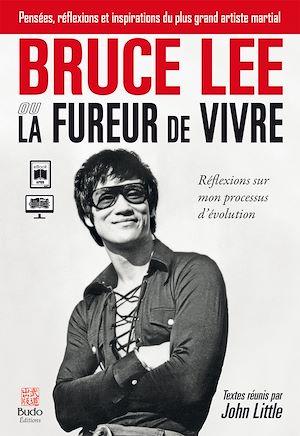 Téléchargez le livre :  Bruce Lee ou la fureur de vivre : Réflexions sur mon processus d'évolution
