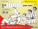 Download this eBook Tout le judo pour nous : La progression à l'intention des jeunes