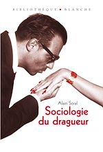 Téléchargez le livre :  Sociologie du dragueur