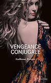 Télécharger le livre :  Vengeance Conjugale