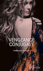 Téléchargez le livre :  Vengeance Conjugale