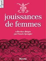 Téléchargez le livre :  Jouissances de femmes