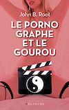 Télécharger le livre :  Le pornographe et le gourou