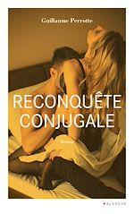 Téléchargez le livre :  Reconquête conjugale