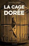 Télécharger le livre :  La cage dorée