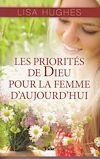 Télécharger le livre :  Les priorités de Dieu pour la femme d'aujourd'hui