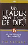 Télécharger le livre :  Un leader selon le coeur de Dieu