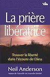 Télécharger le livre :  La prière libératrice