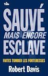 Télécharger le livre :  Sauvé mais encore esclave