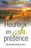 Télécharger le livre :  Heureux en Sa présence