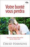 Télécharger le livre :  Votre bonté vous perdra