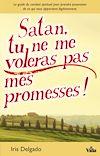 Télécharger le livre :  Satan, tu ne me voleras pas mes promesses!