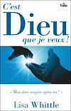 Télécharger le livre :  C'est Dieu que je veux !