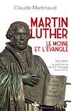 Télécharger le livre :  Martin Luther, le moine et l'Evangile