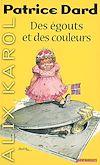 Télécharger le livre :  Alix Karol 1 Des égouts et des couleurs