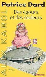 Télécharger cet ebook : Alix Karol 1 Des égouts et des couleurs