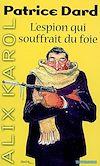 Télécharger le livre :  Alix Karol 3 L'espion qui souffrait du foie