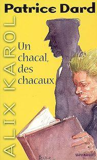 Téléchargez le livre :  Alix Karol 5 Un chacal, des chacaux